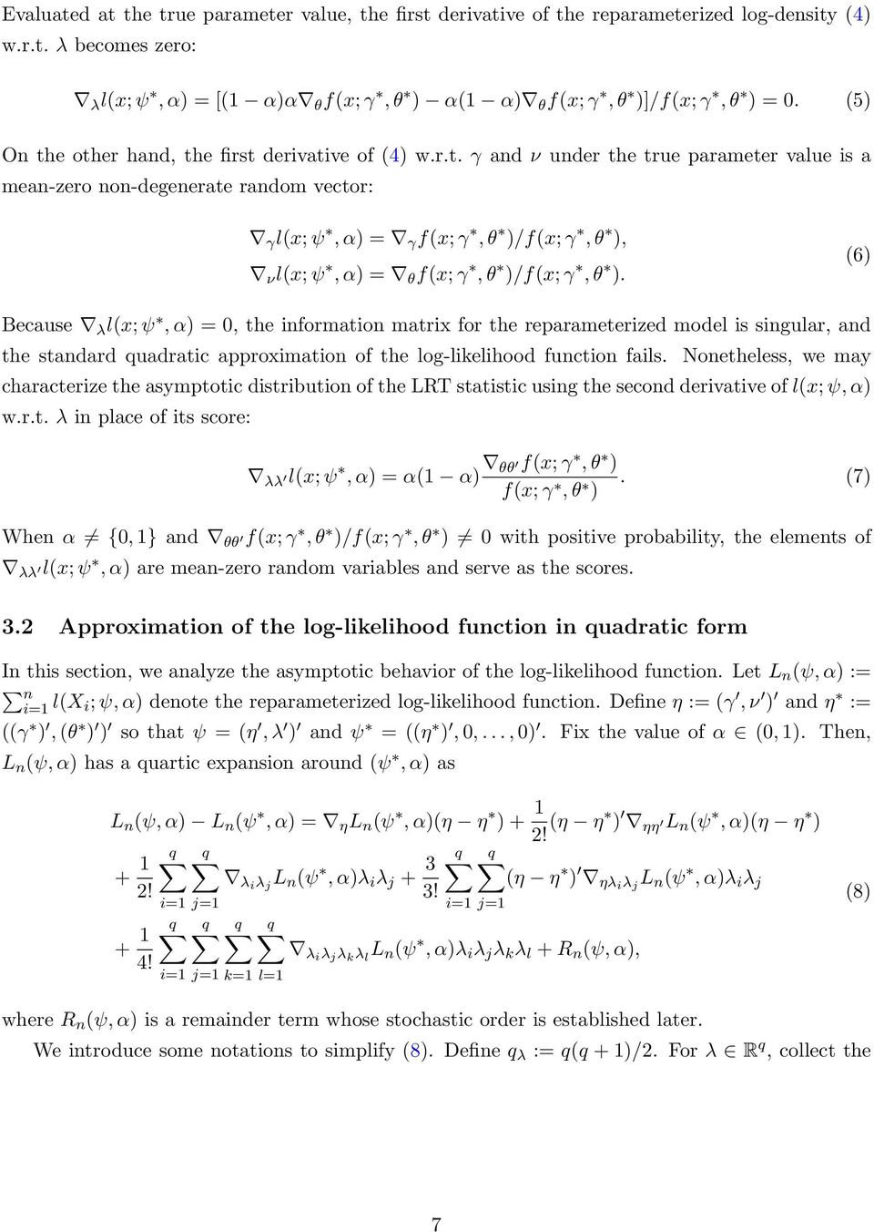 (6) Because λ l(x; ψ, α) = 0, the information matrix for the reparameterized model is singular, and the standard quadratic approximation of the log-likelihood function fails.