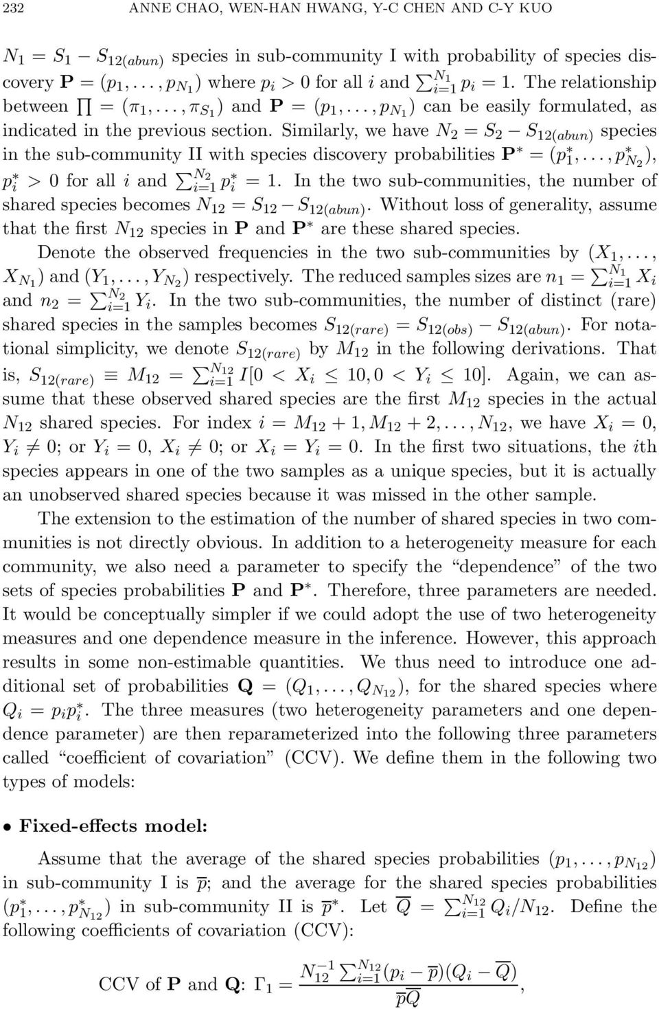 Similarly, we have N 2 = S 2 S 12(abun) species in the sub-community II with species discovery probabilities P =(p 1,...,p N 2 ), p i > 0 for all i and N 2 p i = 1.