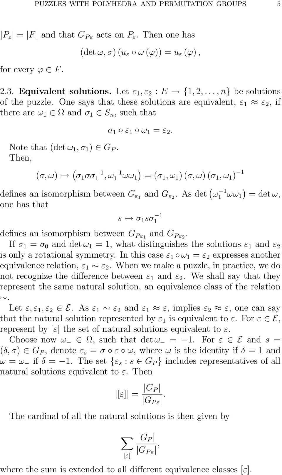 (σ, ω) ( σ σσ, ω ωω ) = (σ, ω ) (σ, ω) (σ, ω ) defines an isomorphism between G ε one has that s σ sσ and G ε. As det ( ω ωω ) = det ω, defines an isomorphism between G P ε and G P ε.