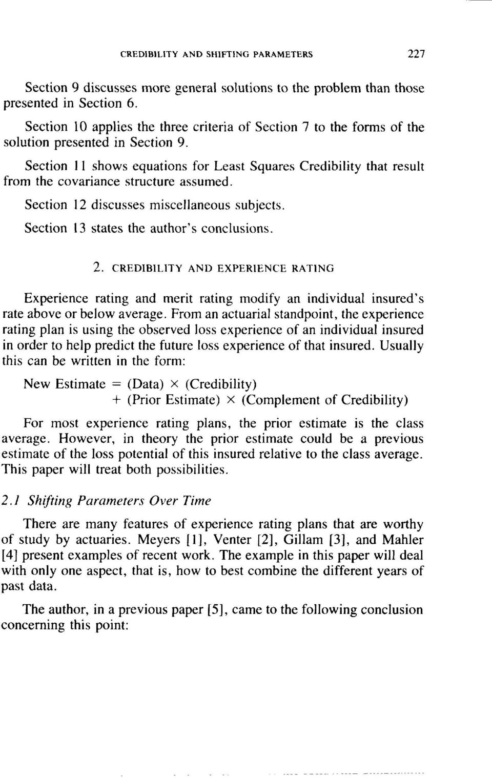 Section 12 discusses miscellaneous subjects. Section 13 states the author s conclusions. that result 2.