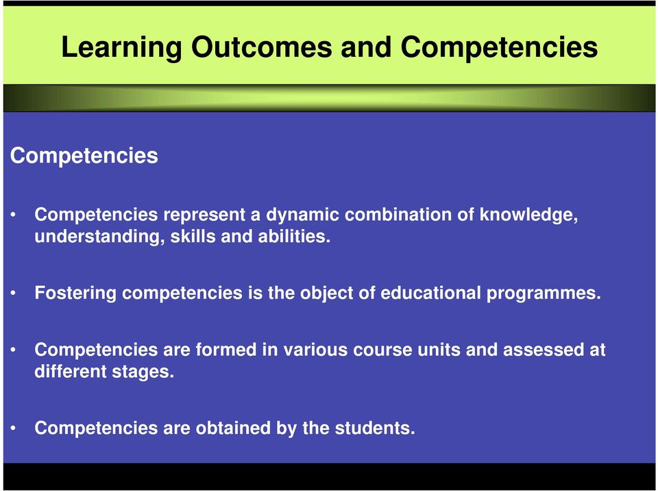 Fostering competencies is the object of educational programmes.