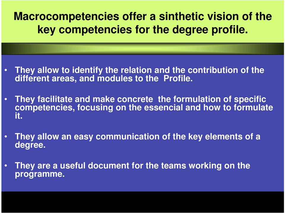 They facilitate make concrete the formulation of specific competencies, focusing on the essencial how to