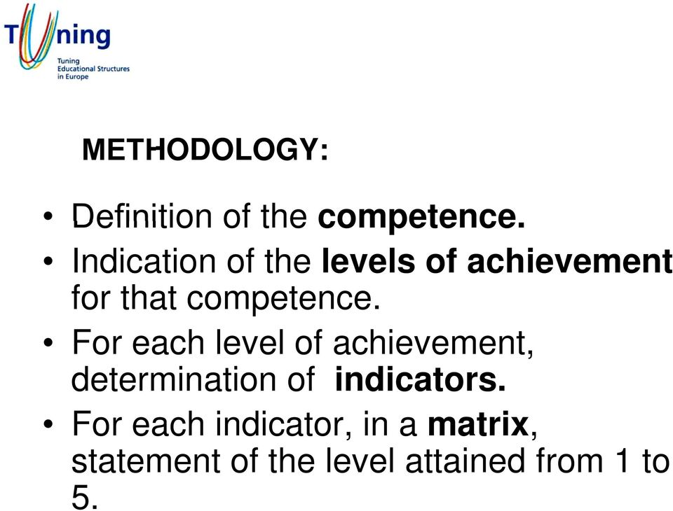 For each level of achievement, determination of indicators.