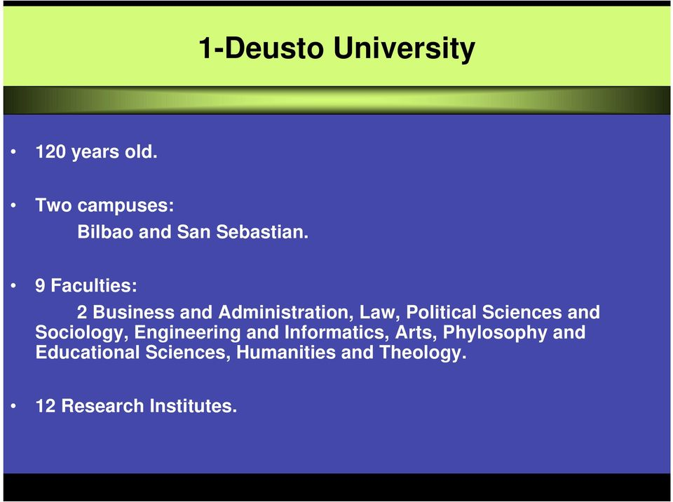 9 Faculties: 2 Business Administration, Law, Political Sciences