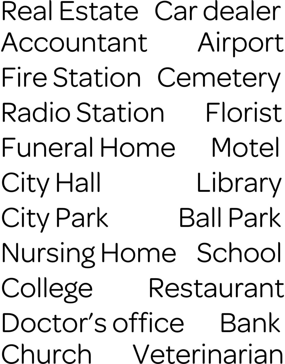 Nursing Home Florist Motel Library Ball Park School