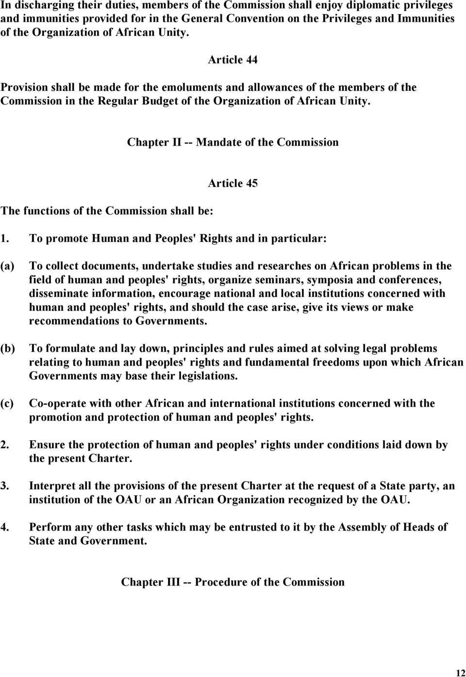Chapter II -- Mandate of the Commission The functions of the Commission shall be: Article 45 1.