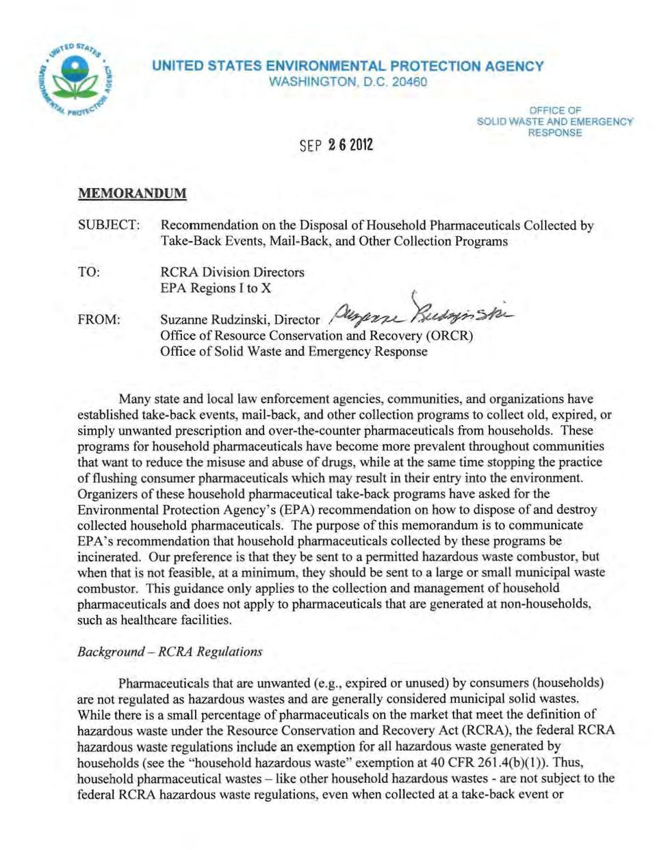 20460 SEP 2 6 2012 OFFICE OF SOID WASTE AND EMERGENCY RESPONSE MEMORANDUM SUBJE: TO: FROM: Recommendation on the Dipoal of Houehold Pharmaceutical Collected by Take-Back Event, Mail-Back, and Other