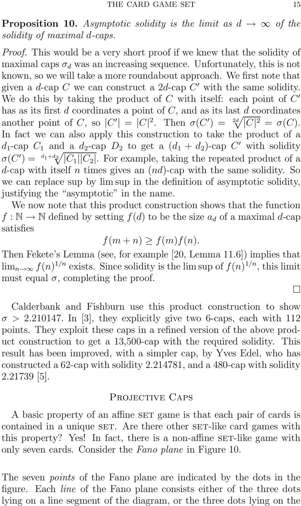 We first note that given a d-cap C we can construct a 2d-cap C with the same solidity.