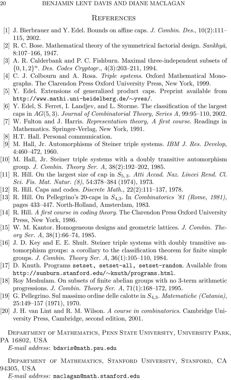 , 4(3):203 211, 1994. [4] C. J. Colbourn and A. Rosa. Triple systems. Oxford Mathematical Monographs. The Clarendon Press Oxford University Press, New York, 1999. [5] Y. Edel.