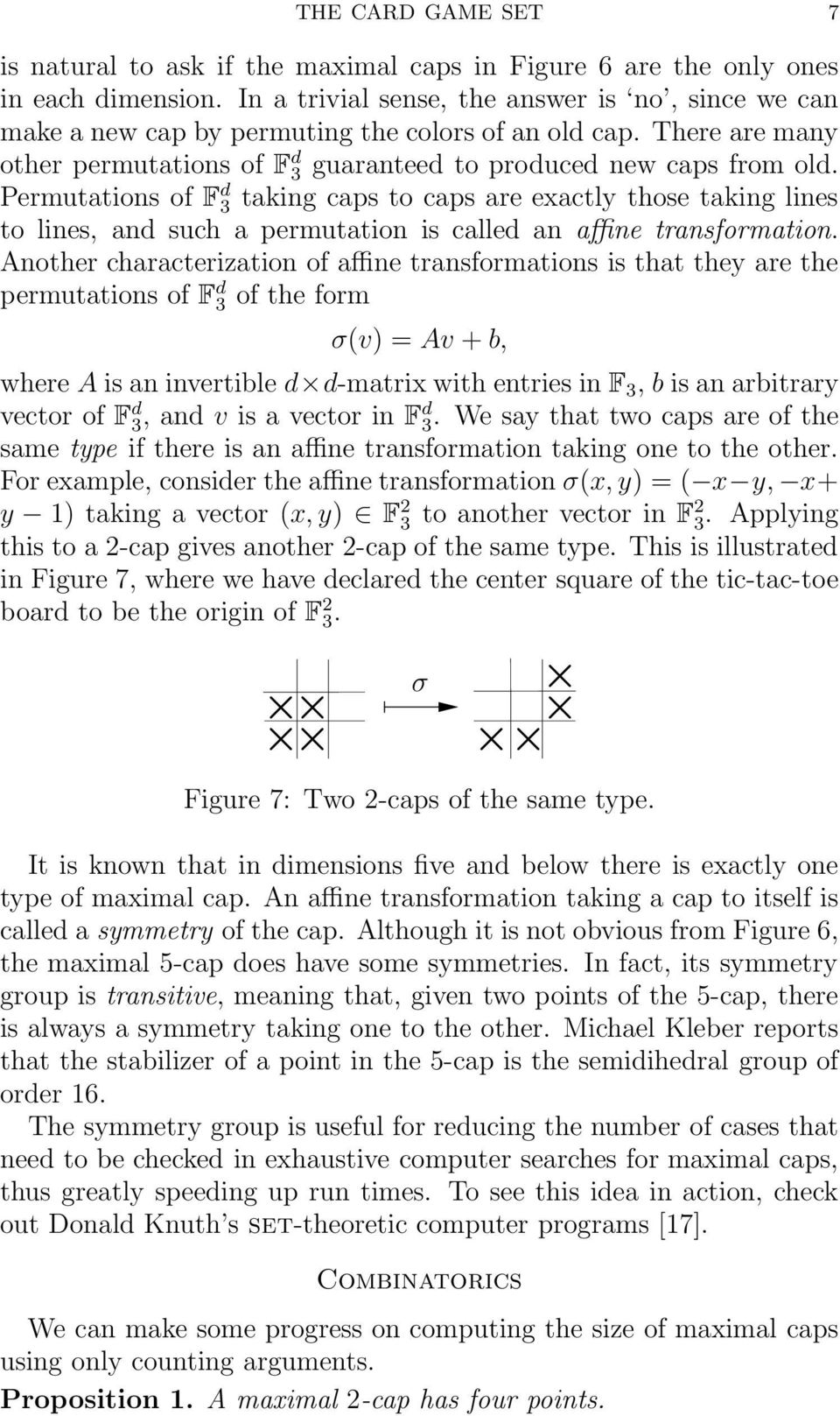 Permutations of F d 3 taking caps to caps are exactly those taking lines to lines, and such a permutation is called an affine transformation.
