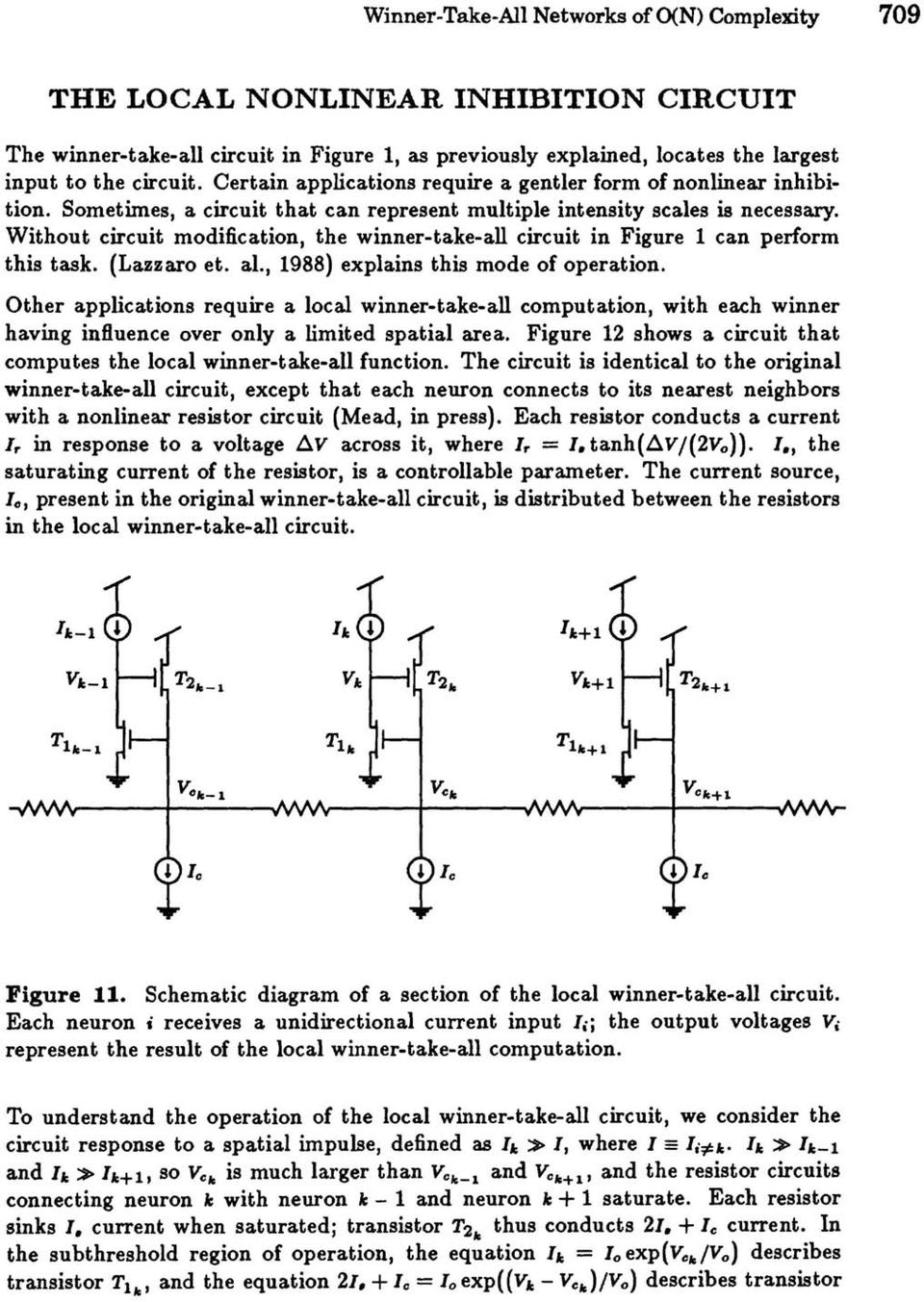 Without circuit modification, the winner-take-all circuit in Figure 1 can perform this task. (Lazzaro et. al., 1988) explains this mode of operation.
