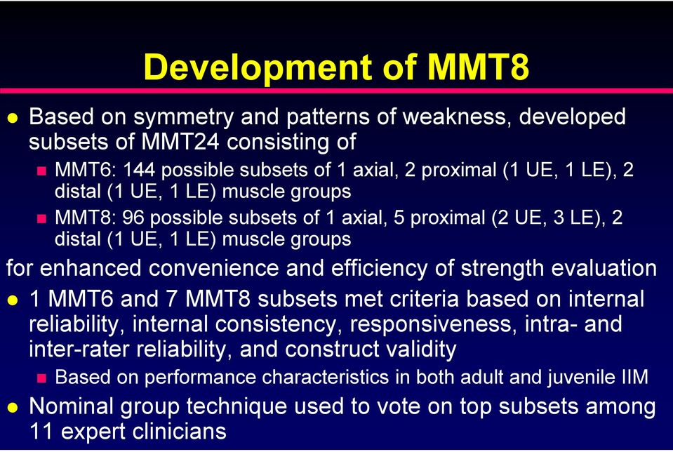 efficiency of strength evaluation 1 MMT6 and 7 MMT8 subsets met criteria based on internal reliability, internal consistency, responsiveness, intra- and inter-rater