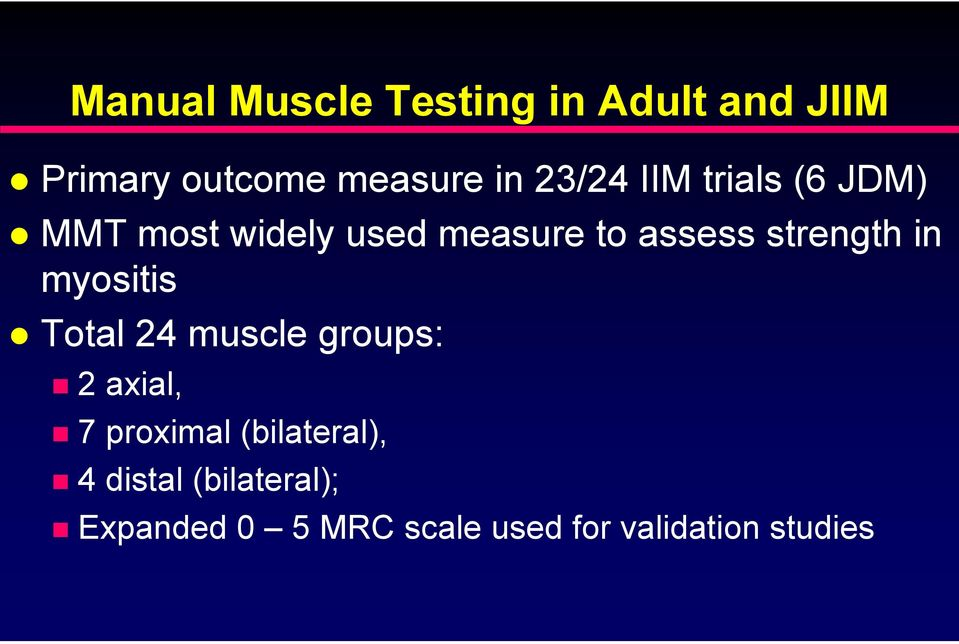 strength in myositis Total 24 muscle groups: 2 axial, 7 proximal