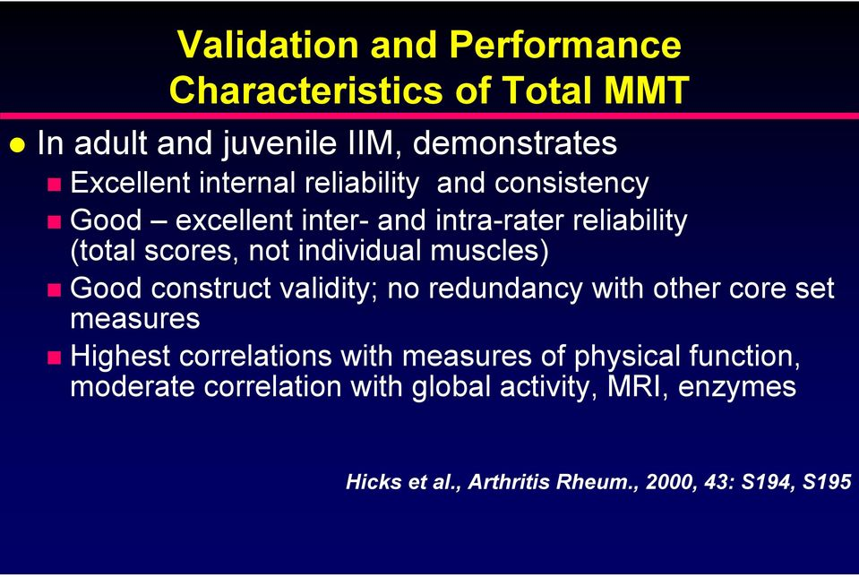 Good construct validity; no redundancy with other core set measures Highest correlations with measures of physical