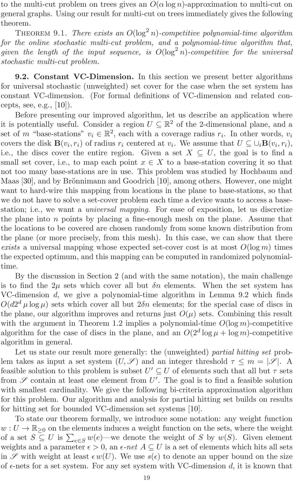 n)-competitive for the universal stochastic multi-cut problem. 9.. Constant VC-Dimension.