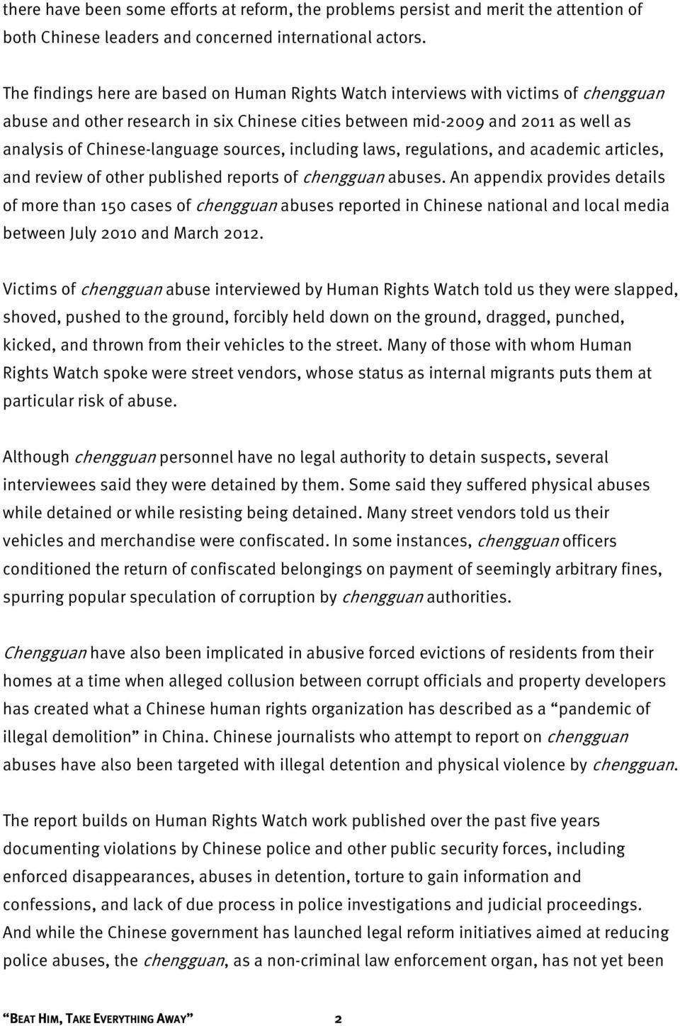 sources, including laws, regulations, and academic articles, and review of other published reports of chengguan abuses.