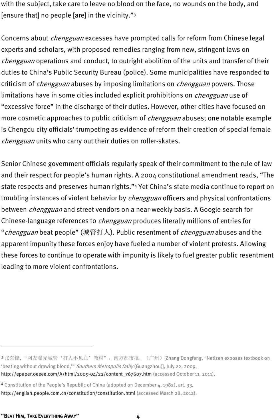 conduct, to outright abolition of the units and transfer of their duties to China s Public Security Bureau (police).
