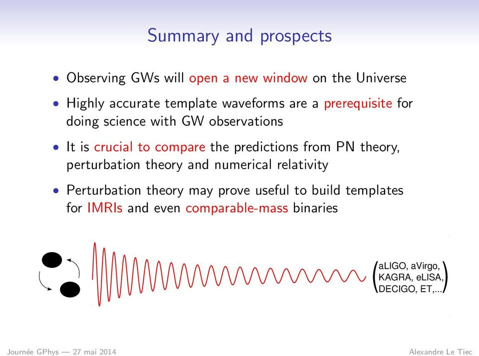 predictions from PN theory, perturbation theory and numerical relativity Perturbation theory may prove
