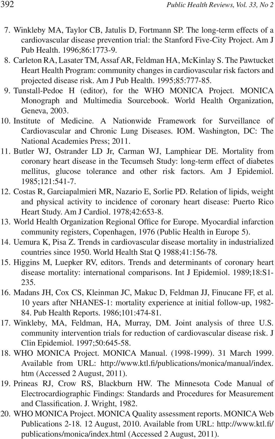 The Pawtucket Heart Health Program: community changes in cardiovascular risk factors and projected disease risk. Am J Pub Health. 1995;85:777-85. 9.