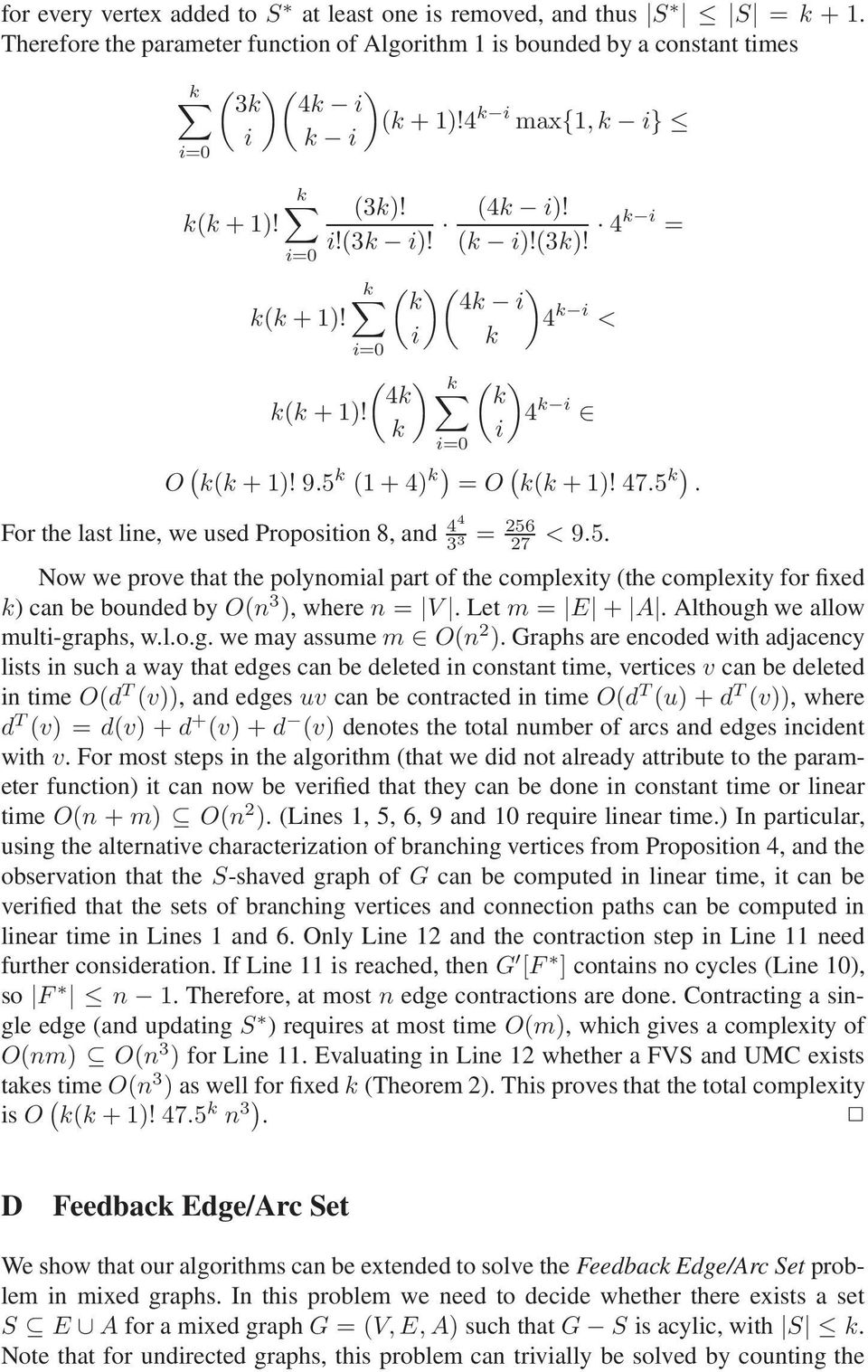 5 k (1+4) k) = O ( k(k +1)! 47.5 k). For the last line, we used Proposition 8, and 44 3 3 = 256 27 < 9.5. Now we prove that the polynomial part of the complexity (the complexity for fixed k) can be bounded by O(n 3 ), where n = V.
