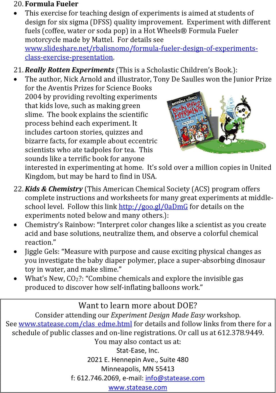 net/rbalisnomo/formula-fueler-design-of-experimentsclass-exercise-presentation. 21. Really Rotten Experiments (This is a Scholastic Children s Book.