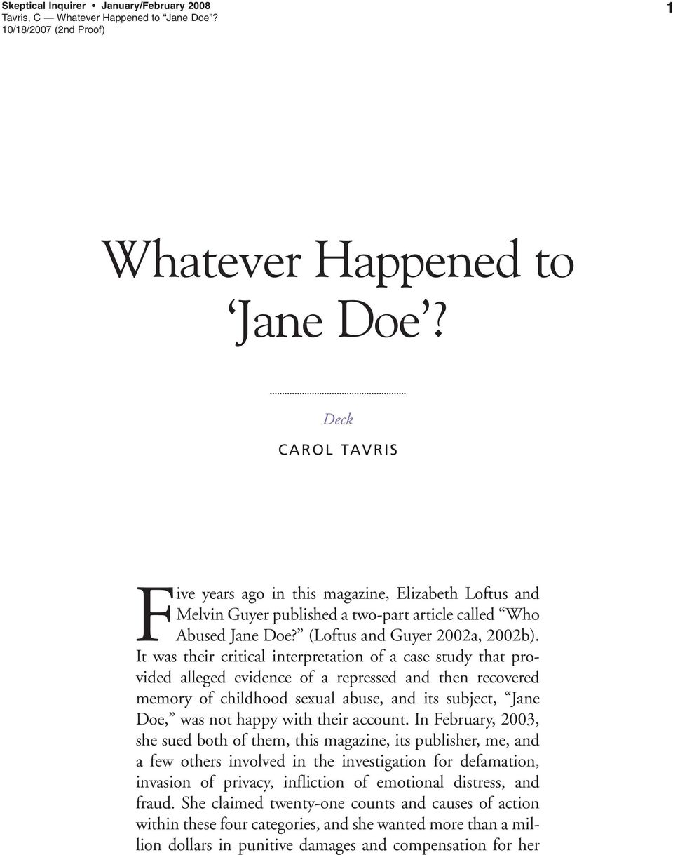 It was their critical interpretation of a case study that provided alleged evidence of a repressed and then recovered memory of childhood sexual abuse, and its subject, Jane Doe, was not happy with