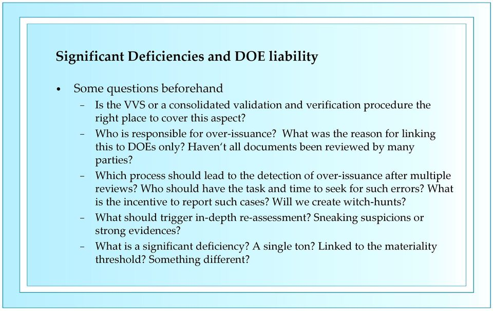 Which process should lead to the detection of over issuance after multiple reviews? Who should have the task and time to seek for such errors?