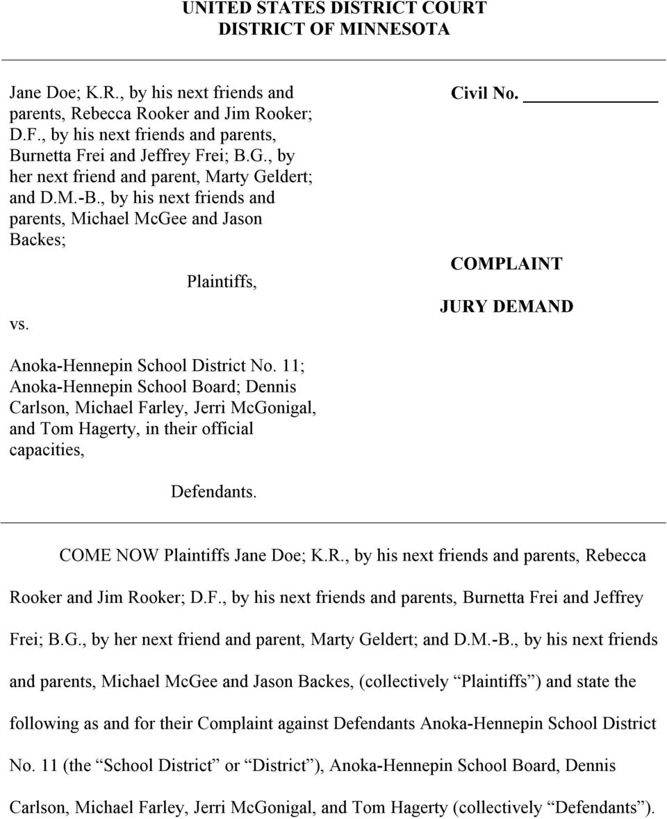 COMPLAINT JURY DEMAND Anoka-Hennepin School District No. 11; Anoka-Hennepin School Board; Dennis Carlson, Michael Farley, Jerri McGonigal, and Tom Hagerty, in their official capacities, Defendants.