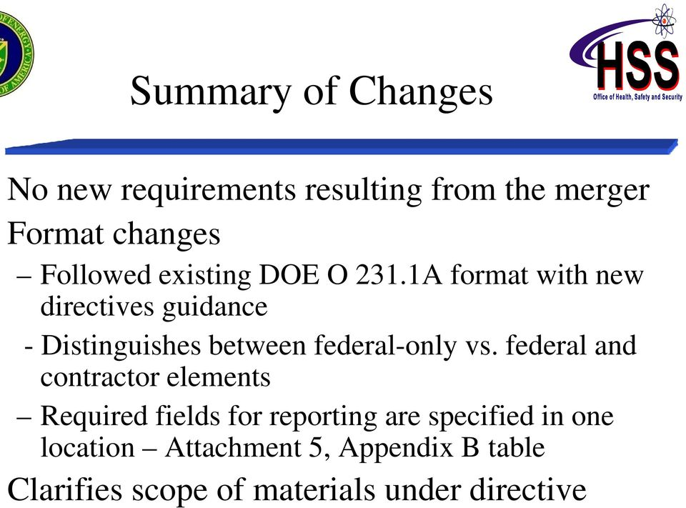 1A format with new directives guidance - Distinguishes between federal-only vs.