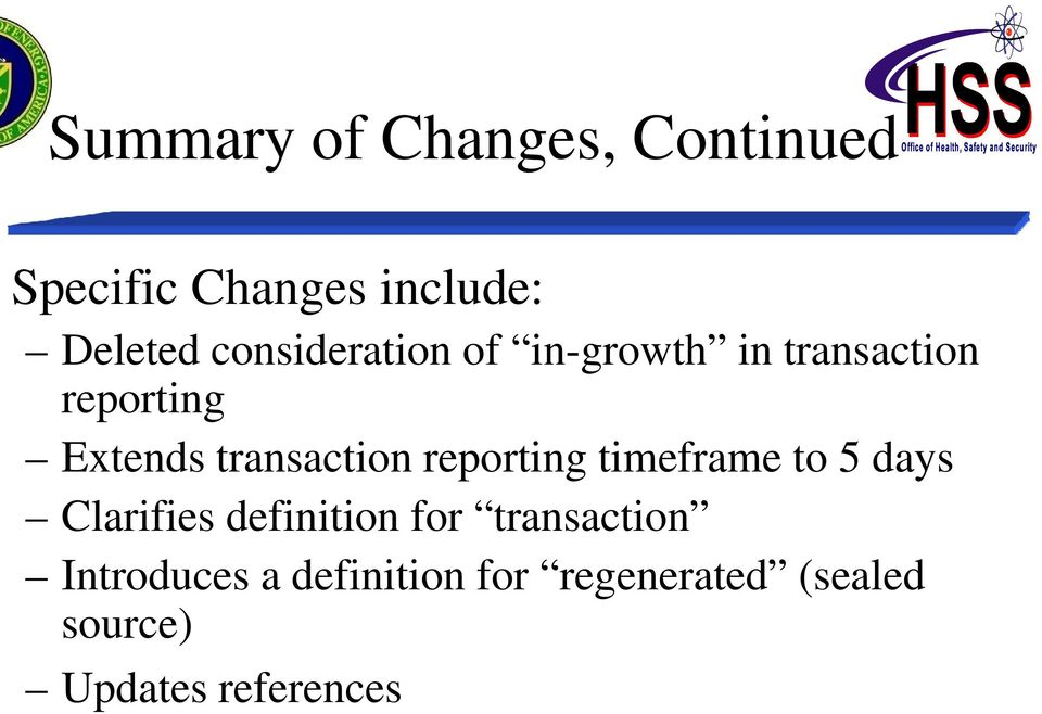 transaction reporting timeframe to 5 days Clarifies definition for