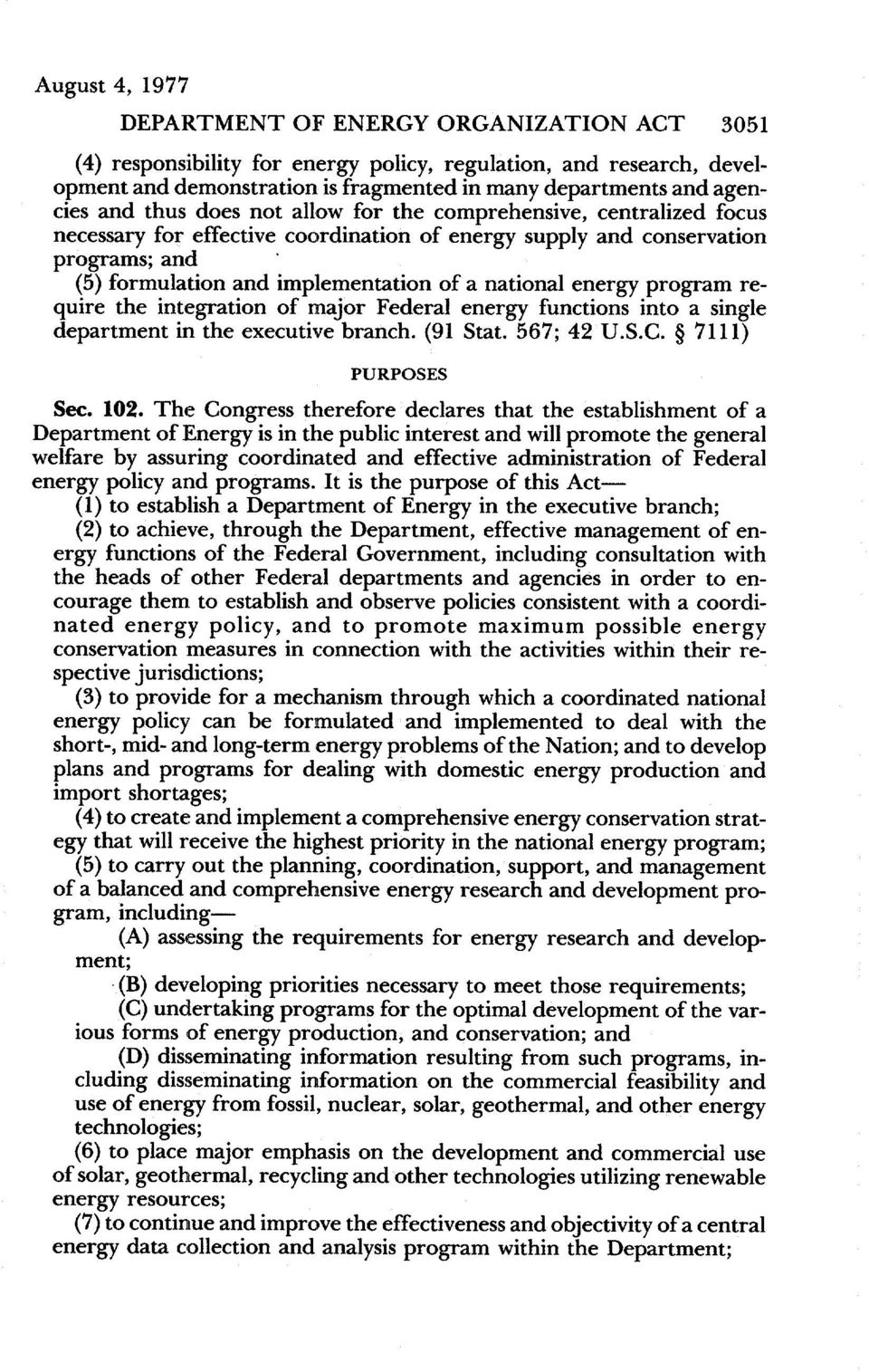 energy program require tie integration of major Federal energy functions into a single department in the executive branch. (91 Stat. 567; 42 U.S.C. $71 11) PURPOSES Sec. 102.