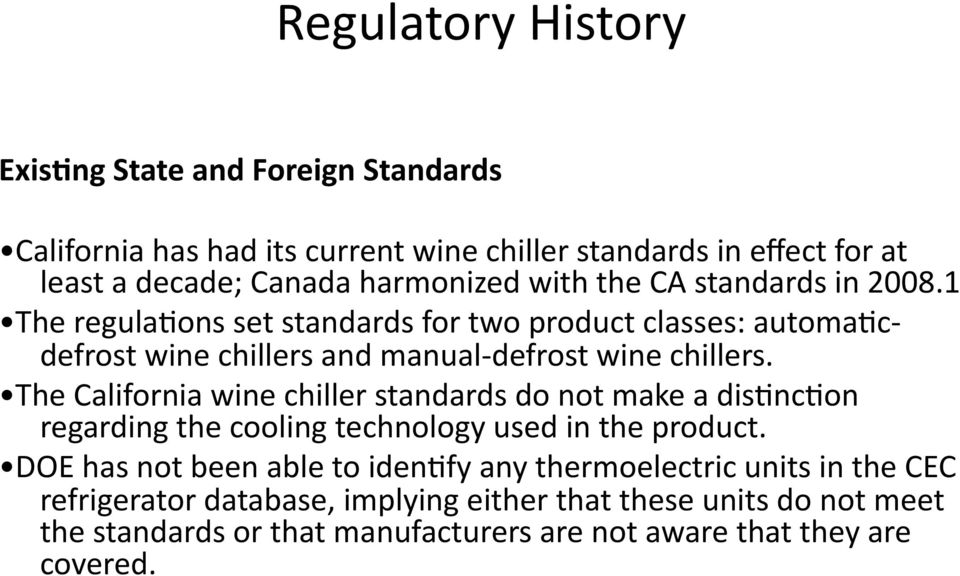1 The regula2ons set standards for two product classes: automa2cdefrost wine chillers and manual defrost wine chillers.