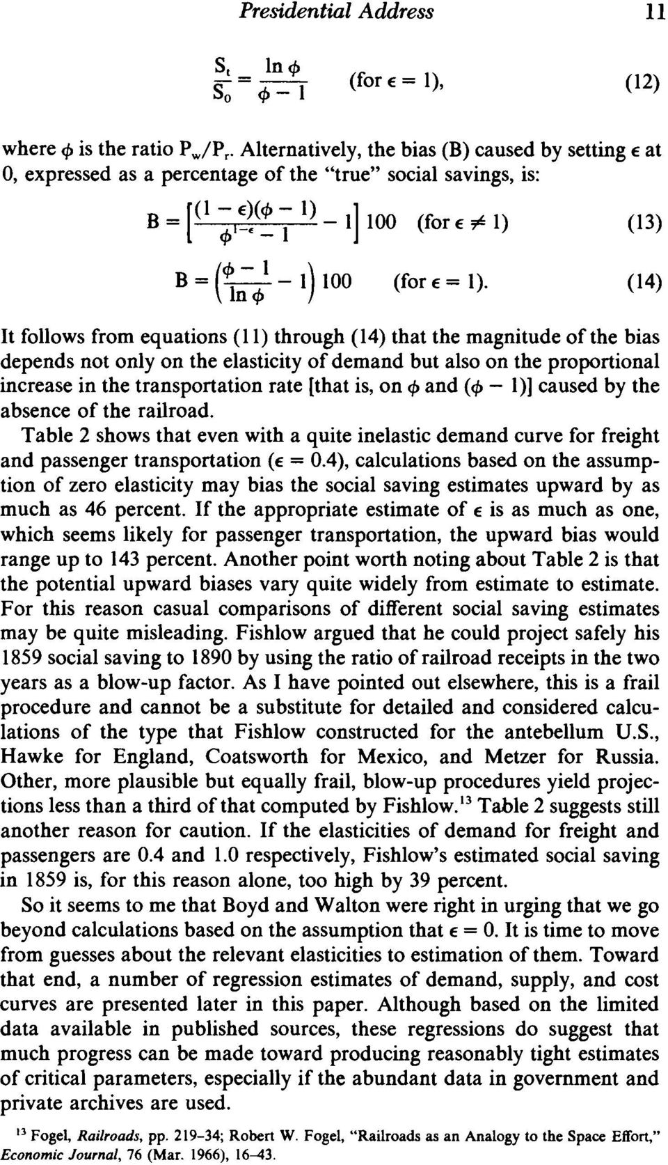 (11) through (14) that the magnitude of the bias depends not only on the elasticity of demand but also on the proportional increase in the transportation rate [that is, on 4 and (4-1)] caused by the