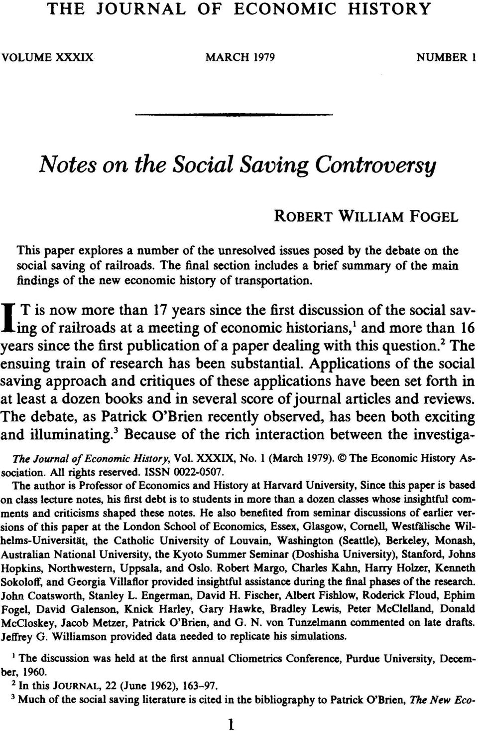 T is now more than 17 years since the first discussion of the social saving of railroads at a meeting of economic historians,' and more than 16 years since the first publication of a paper dealing