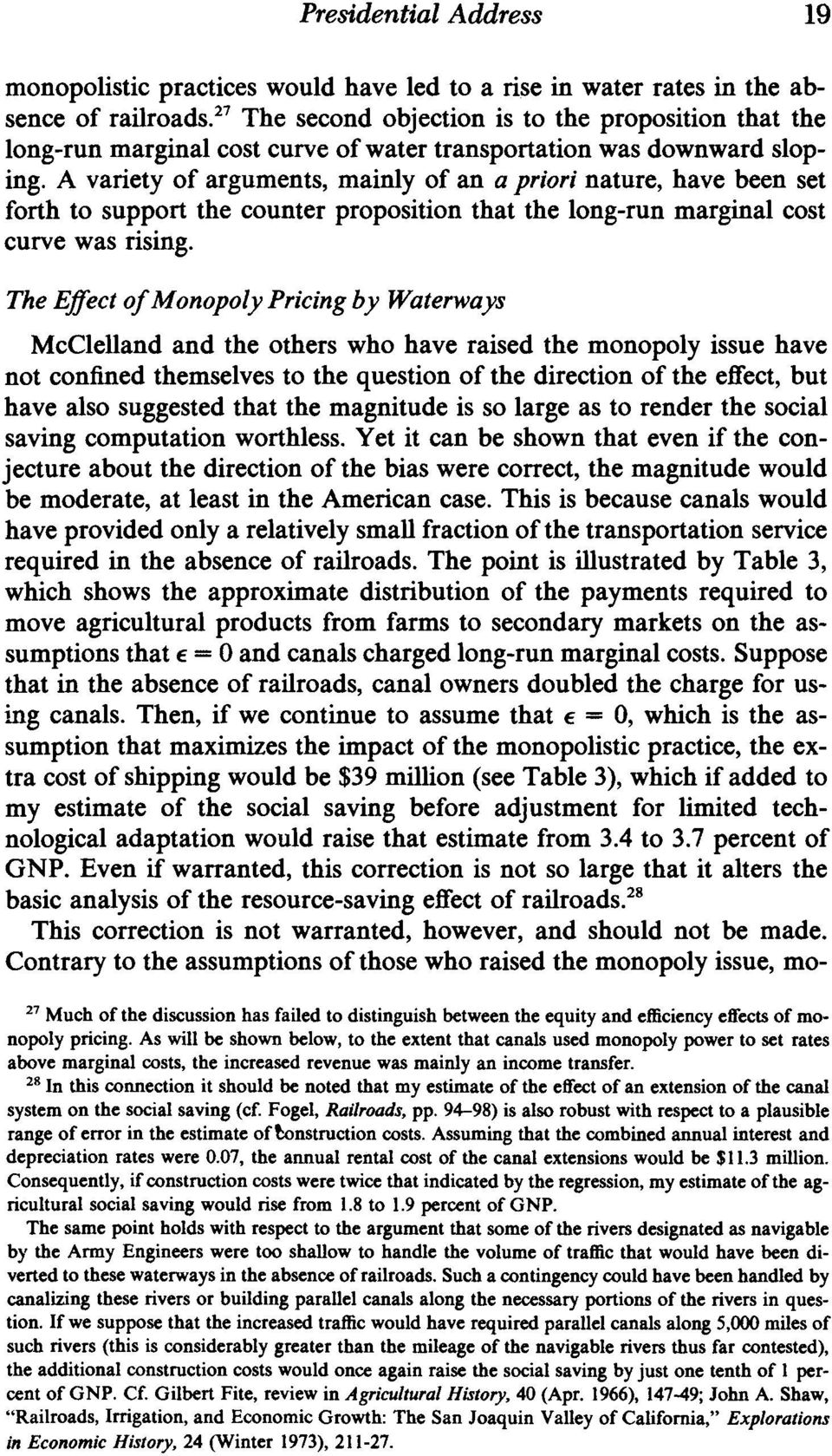 A variety of arguments, mainly of an a priori nature, have been set forth to support the counter proposition that the long-run marginal cost curve was rising.