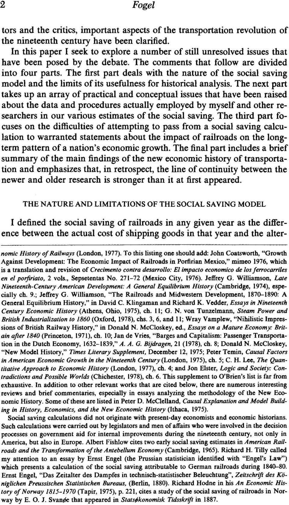 The first part deals with the nature of the social saving model and the limits of its usefulness for historical analysis.