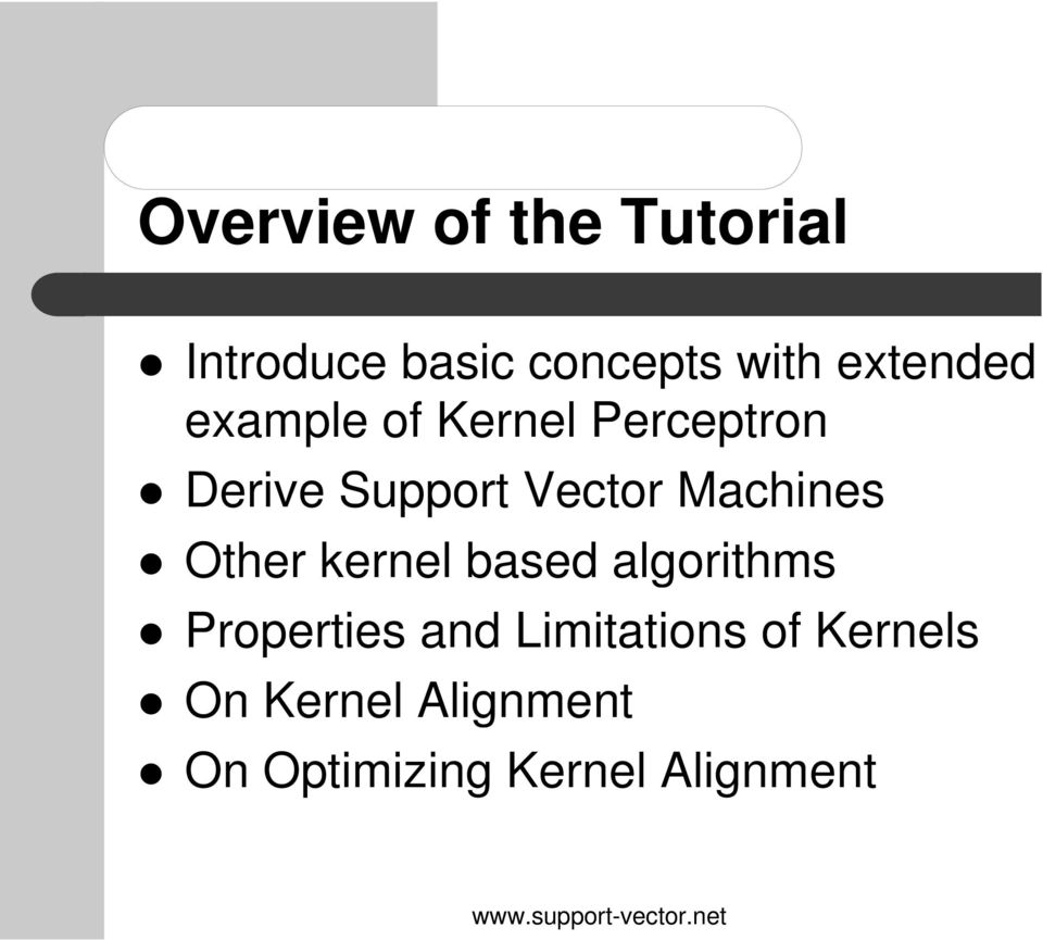 Machines Other kernel based algrithms Prperties and