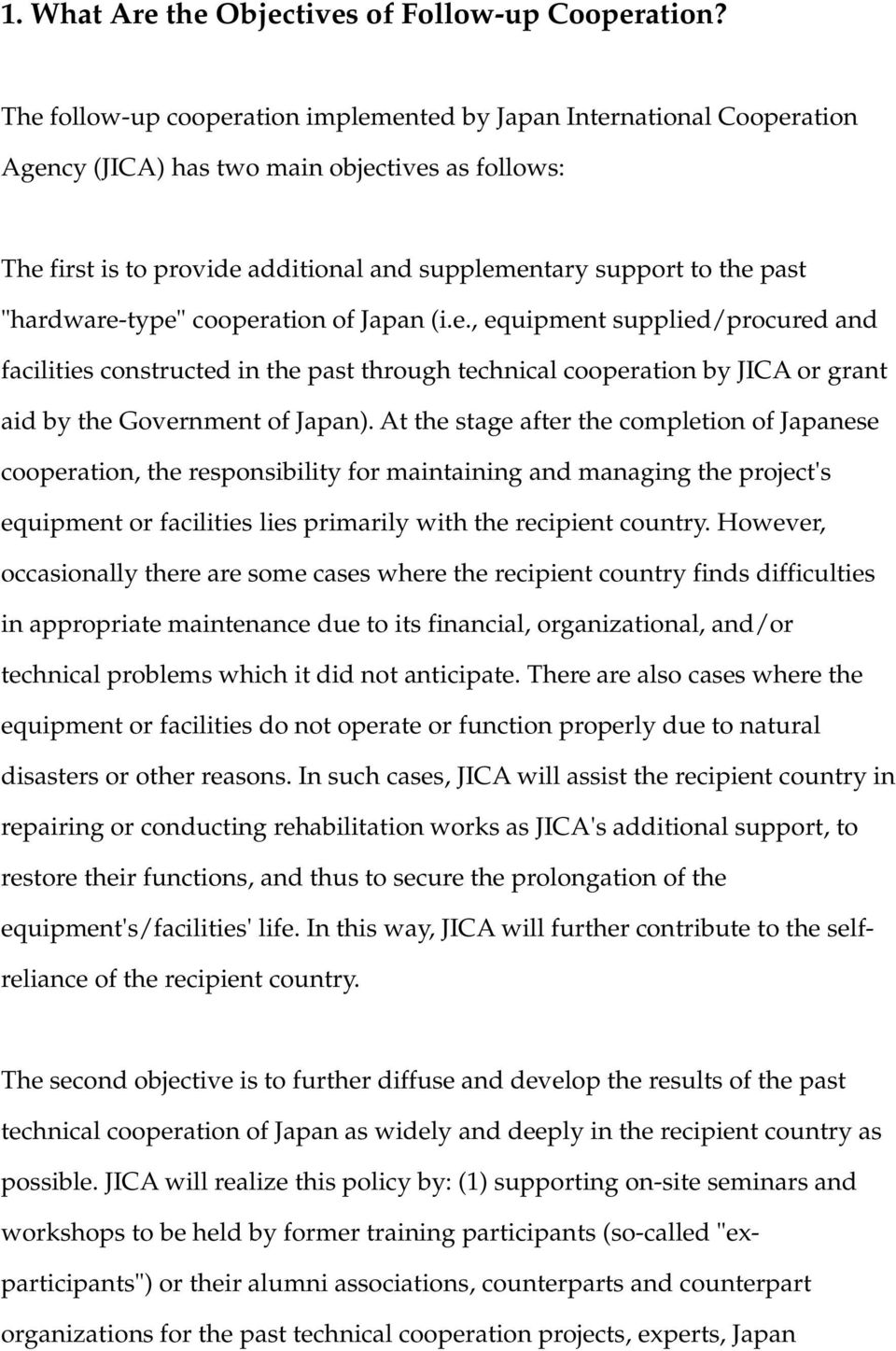 """hardware-type"" cooperation of Japan (i.e., equipment supplied/procured and facilities constructed in the past through technical cooperation by JICA or grant aid by the Government of Japan)."