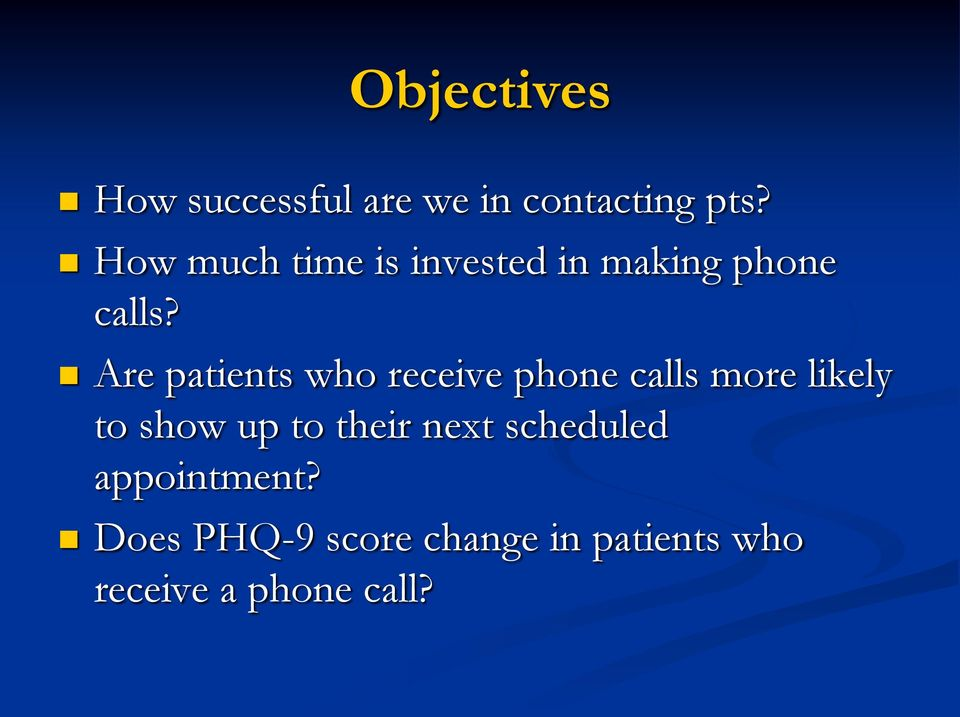 Are patients who receive phone calls more likely to show up to