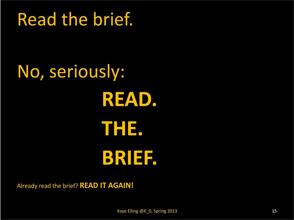 BRIEF. Already read the brief?