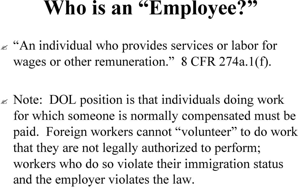 Note: DOL position is that individuals doing work for which someone is normally compensated must be