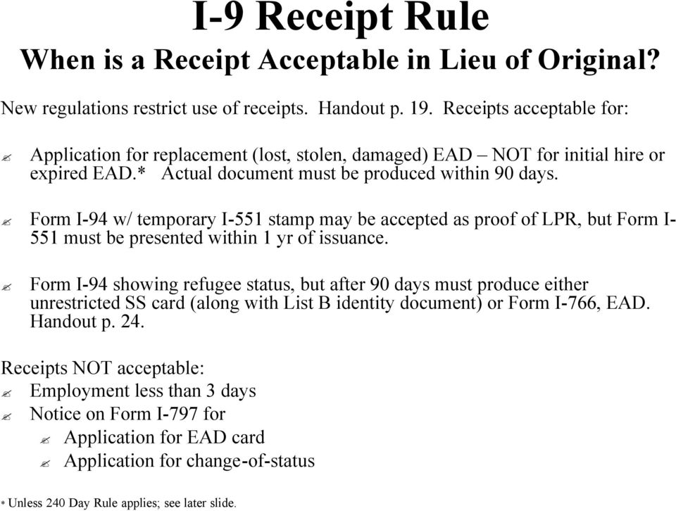 Form I-94 I w/ temporary I-551 I stamp may be accepted as proof of LPR, but Form I-I 551 must be presented within 1 yr of issuance.