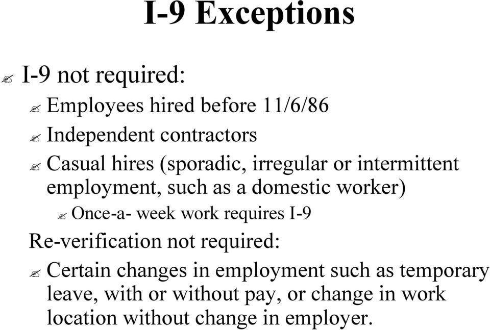 Once-a- week work requires I-9I Re-verification not required: Certain changes in employment
