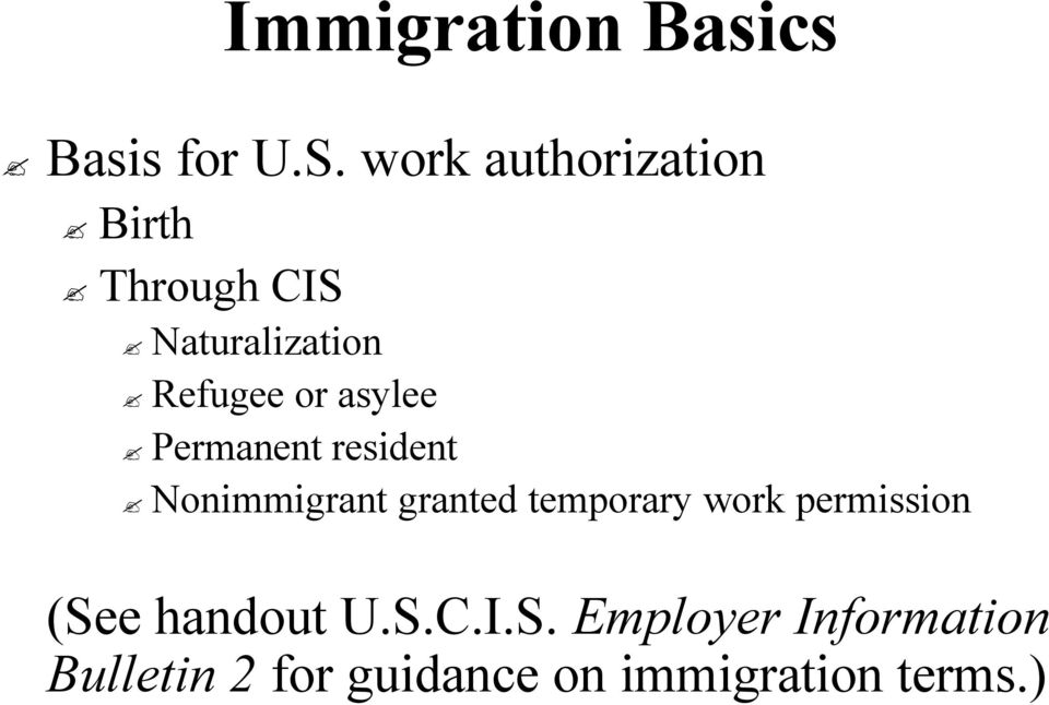 asylee Permanent resident Nonimmigrant granted temporary work