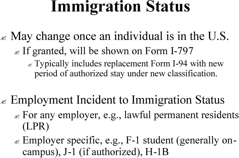 If granted, will be shown on Form I-797I Typically includes replacement Form I-94 I with new period