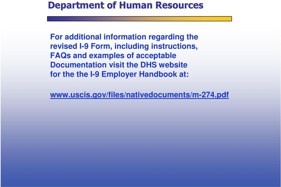 Documentation visit the DHS website for the the I-9