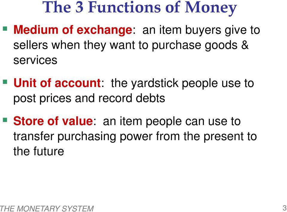 people use to post prices and record debts Store of value: an item people can