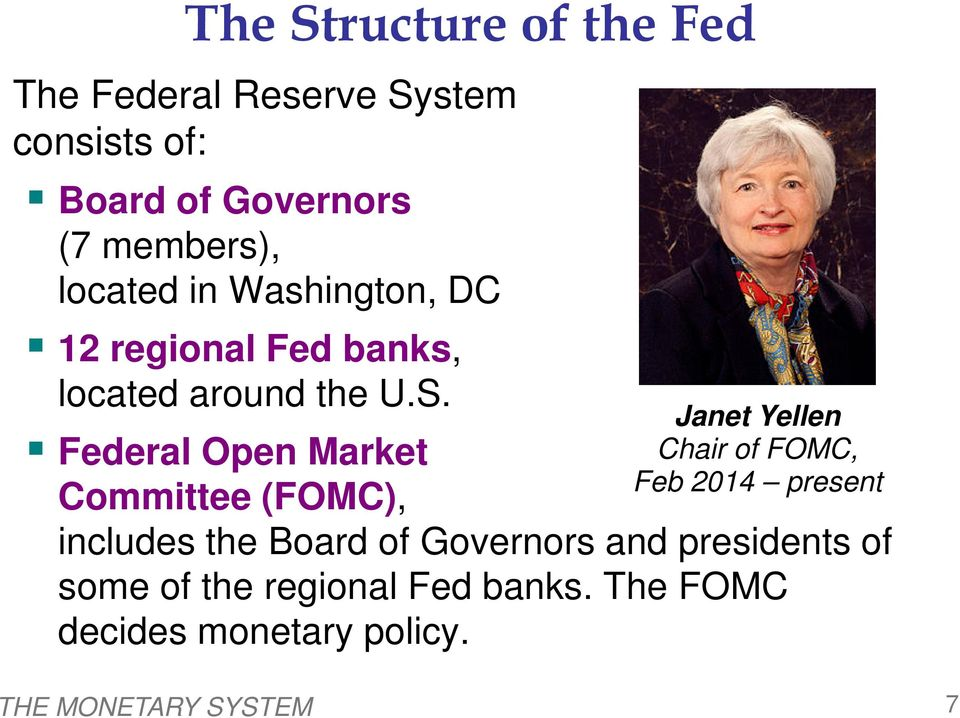 Federal Open Market Committee (FOMC), Janet Yellen Chair of FOMC, Feb 2014 present includes the