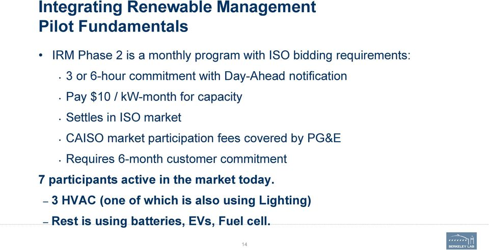 ISO market CAISO market participation fees covered by PG&E Requires 6-month customer commitment 7