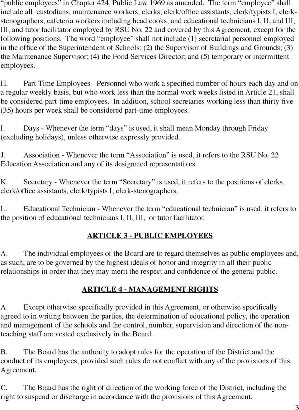 technicians I, II, and III, III, and tutor facilitator employed by RSU No. 22 and covered by this Agreement, except for the following positions.